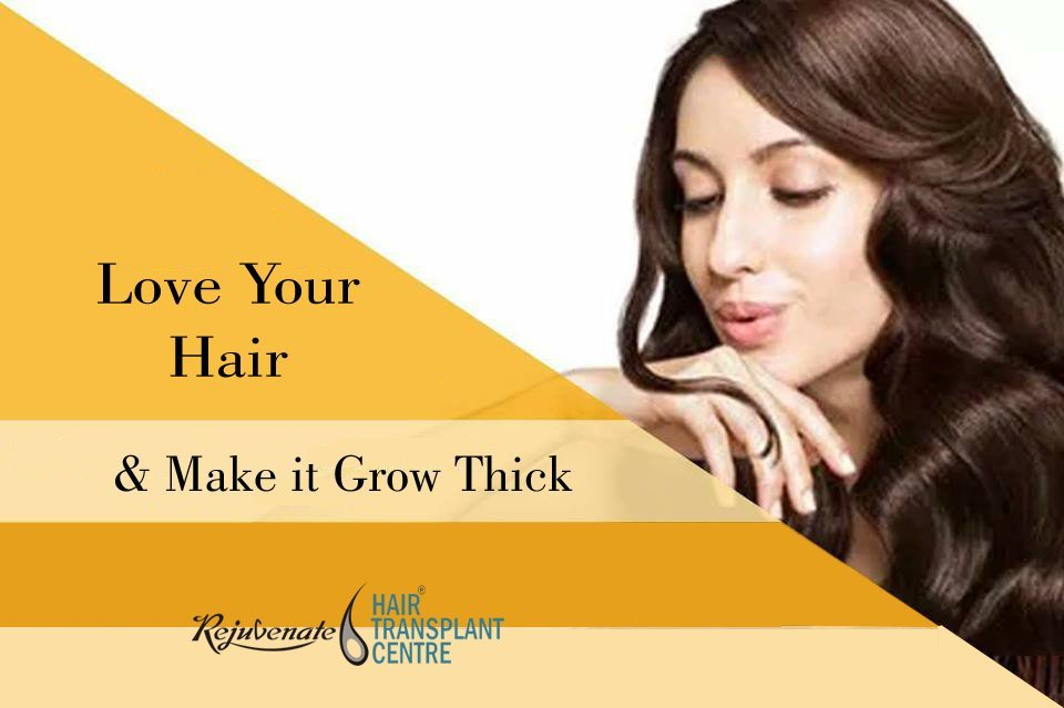 Love Your Hair and Make It Grow Thick