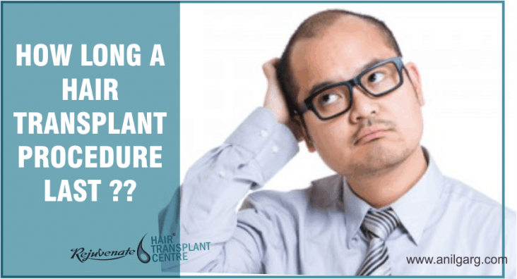 HOW LONG A HAIR TRANSPLANT PROCEDURE LAST