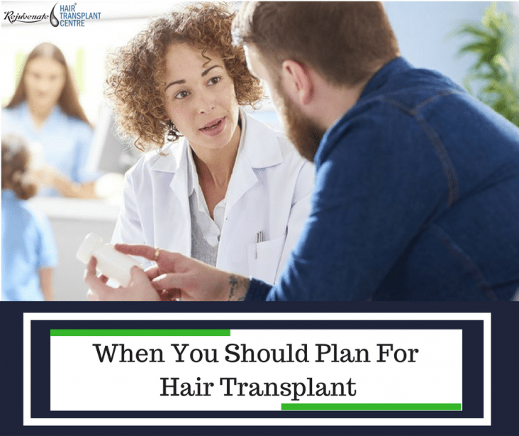 When You Should Plan for Hair Transplant