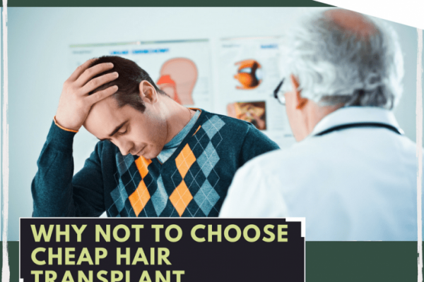 Why Not To Choose Cheap Hair Transplant?