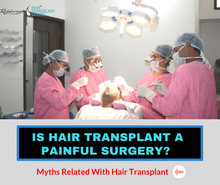 Is Hair Transplant a Painful Surgery? Myths Related With Hair Transplant