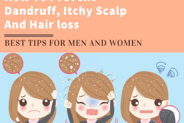 prevent dandruff, Itchy scalp and hair loss