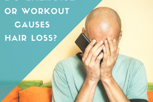 Do Exercise or Workout Causes Hair Loss