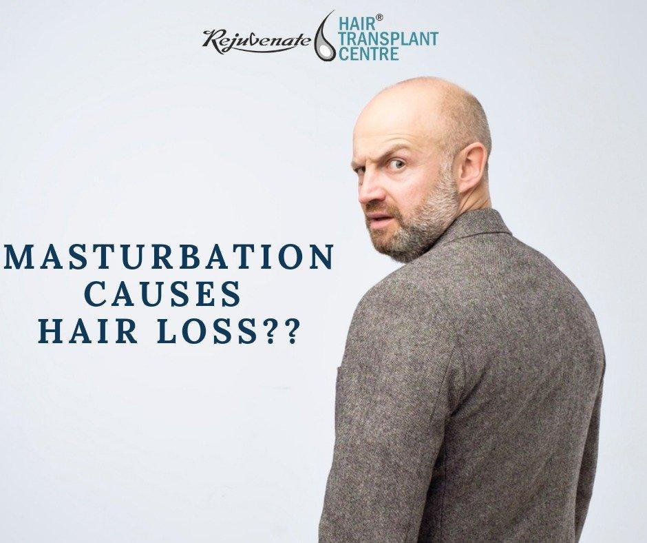 Does masturbation causes hair loss