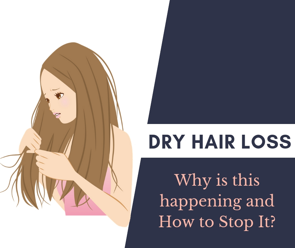 dry hair loss- know symptoms, home remedies
